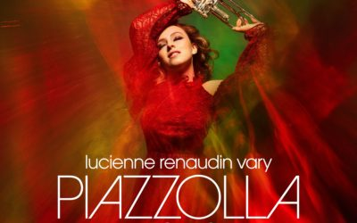 «Piazzolla Stories» Lucienne Renaudin Vary